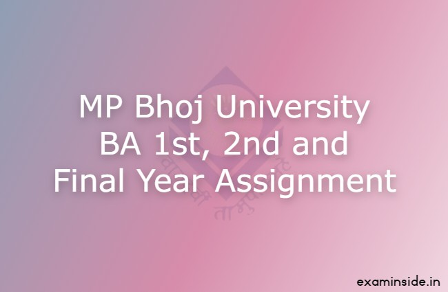MP Bhoj BA Assignment 2021 1st, 2nd & 3rd Year